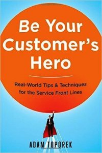 Be Your Customers Hero